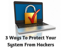 3 Ways To Protect Your System