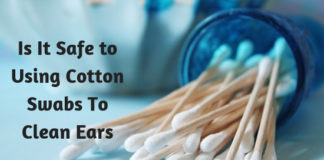 Is It Safe to Using Cotton Swabs To Clean Ears