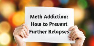 Meth Addiction- How to Prevent Further Relapses