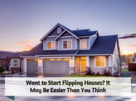Want to Start Flipping Houses- It May Be Easier Than You Think