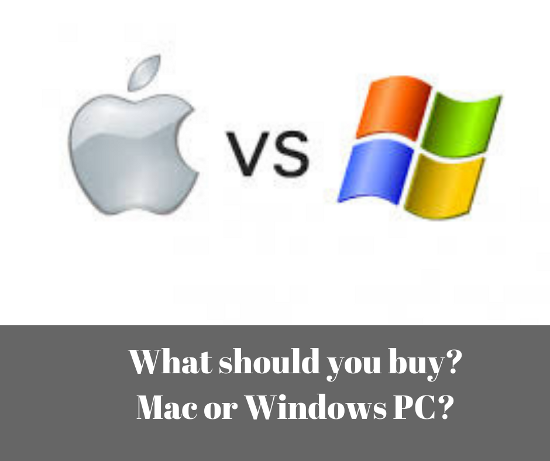 What should you buy Mac or Windows PC