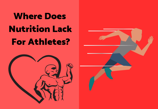Where Does Nutrition Lack For Athletes