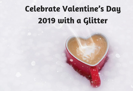 Celebrate Valentines Day 2019 with a Glitter