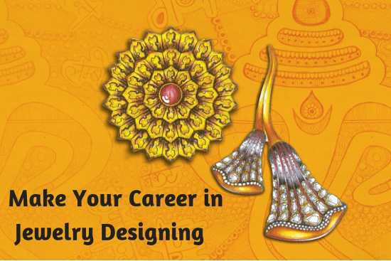 Make Your Career in Jewelry Designing