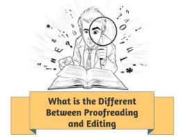 What is the Different Between Proofreading and Editing