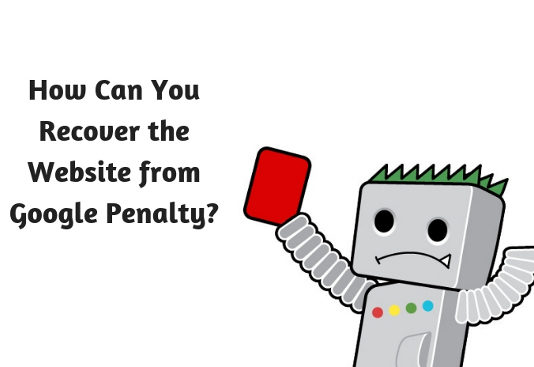 How Can You Recover the Website from Google Penalty