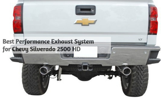 Best Performance Exhaust System for Chevy Silverado 2500 HD