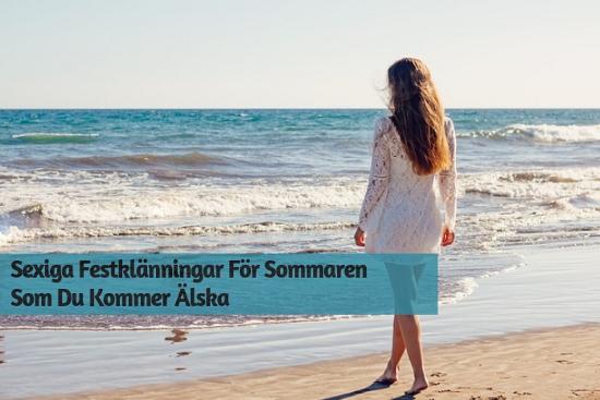 Sexiga Festklänningar För Sommaren Som Du Kommer Älska