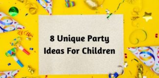 8 Unique Party Ideas For Children