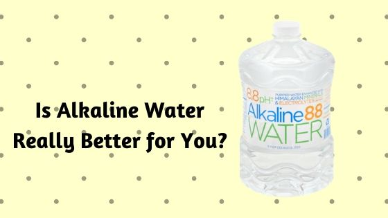 Is Alkaline Water Really Better for You