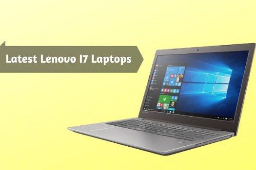 Latest Lenovo I7 Laptops