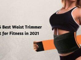 Top 5 Best Waist Trimmer Belt for Fitness in 2021