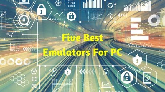 Five Best Emulators For PC